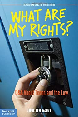 What Are My Rights?: Q&A about Teens and the Law 9781575423807