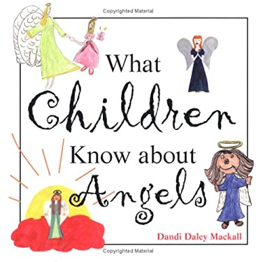 What Children Know about Angels 9781570716300