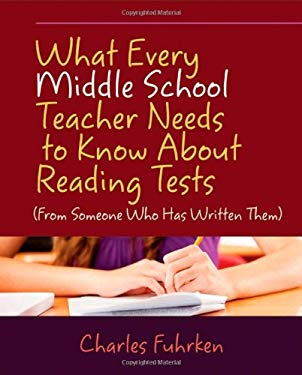What Every Middle School Teacher Needs to Know about Reading Tests: (From Someone Who Has Written Them) 9781571108852