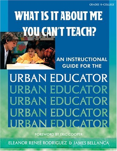 What Is It about Me You Can't Teach?: An Instructional Guide for the Urban Educator 9781575170664