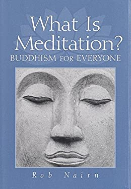 What Is Meditation?: Buddhism for Everyone 9781570624216