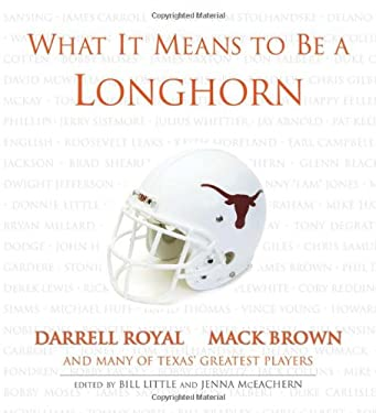 What It Means to Be a Longhorn 9781572439511