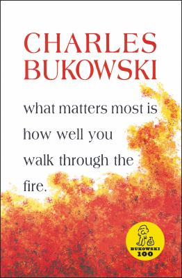 What Matters Most is How Well You Walk Through the Fire 9781574231052