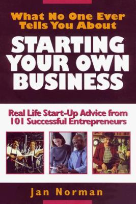 What No One Ever Tells You about Starting Your Own Business 9781574101126