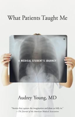 What Patients Taught Me: A Medical Student's Journey 9781570615276