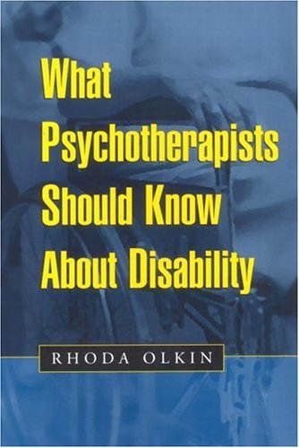 What Psychotherapists Should Know about Disability 9781572306431