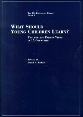 What Should Young Children Learn?: Teacher and Parent Views in 15 Countries 9781573790789