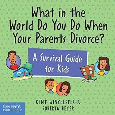 What in the World Do You Do When Your Parents Divorce?: A Survival Guide for Kids 9781575420929