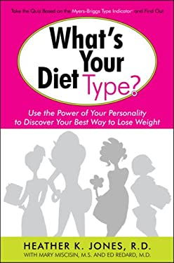 What's Your Diet Type?: Use the Power of Your Personality to Discover Your Best Way to Lose Weight 9781578262878