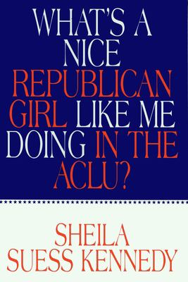 What's a Nice Republican Girl/ACLU 9781573921435