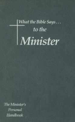 What the Bible Says to the Minister: The Minister's Personal Handbook 9781574072327