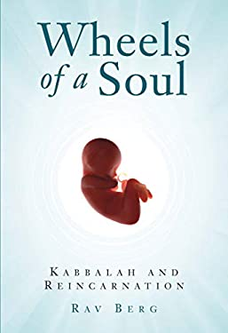 Wheels of a Soul: Reincarnation and Kabbalah 9781571893017