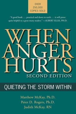When Anger Hurts: Quieting the Storm Within 9781572243446