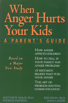 When Anger Hurts Your Kids 9781572240452