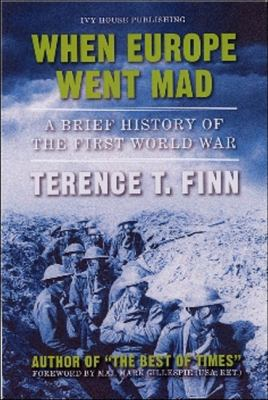 When Europe Went Mad: A Brief History of the First World War 9781571974976