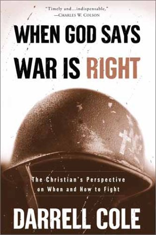 When God Says War Is Right: The Christian's Perspective on When and How to Fight 9781578566570