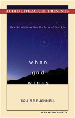 When God Winks: How Coincidences Map the Paths of Your Life 9781574534320