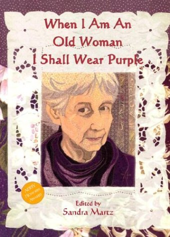 When I Am an Old Woman I Shall Wear Purple 9781576010785