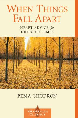 When Things Fall Apart: Heart Advice for Difficult Times 9781570623448