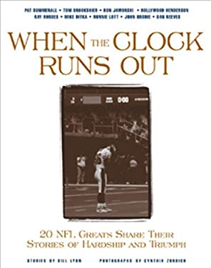 When the Clock Runs Out: 20 NFL Greats Share Their Stories of Hardship and Triumph 9781572433397