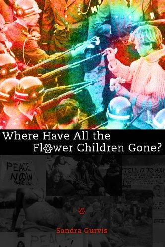 Where Have All the Flower Children Gone?: 9781578063147