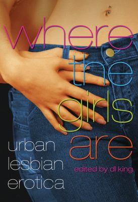 Where the Girls Are: Urban Lesbian Erotica 9781573443531