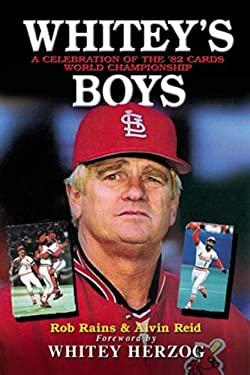 Whitey's Boys: A Celebration of the '82 Cards World Championship 9781572434851