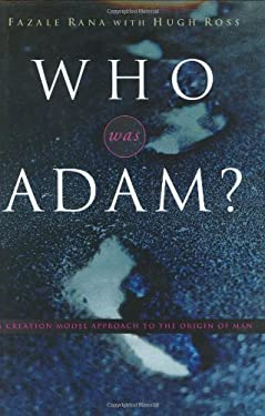 Who Was Adam?: A Creation Model Approach to the Origins of Man 9781576835777