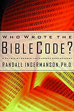 Who Wrote the Bible Code?: A Physicist Probes the Current Controversy 9781578562251