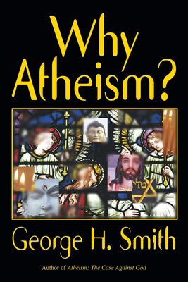 Why Atheism? 9781573922685