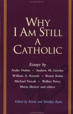 Why I Am Still a Catholic