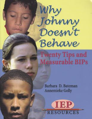 Why Johnny Doesn't Behave: Twenty Tips and Measurable BIPs 9781578614905