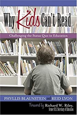 Why Kids Can't Read: Challenging the Status Quo in Education 9781578863815