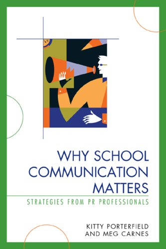 Why School Communication Matters: Strategies from PR Professionals 9781578868339