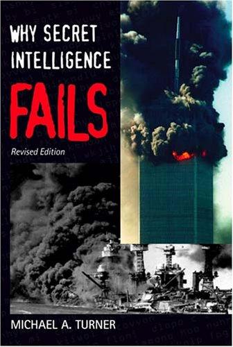 Why Secret Intelligence Fails 9781574888911