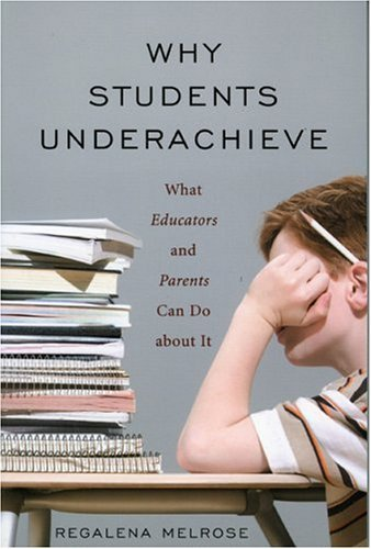 Why Students Underachieve: What Educators and Parents Can Do about It 9781578864409