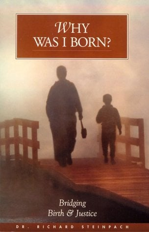 Why Was I Born: Bridging Birth and Justice 9781574610130