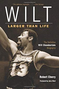 Wilt: Larger Than Life 9781572436725