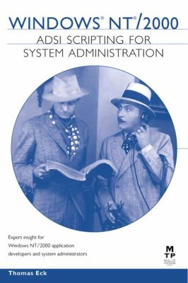 Windows NT/2000 ADSI Scripting for System Administration 9781578702190