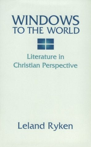 Windows to the World: Literature in Christian Perspective 9781579103408