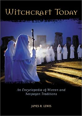 Witchcraft Today: An Encyclopedia of Wiccan and Neopagan Traditions 9781576071342