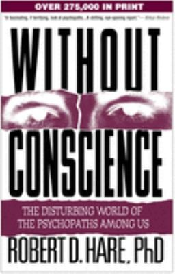 Without Conscience: The Disturbing World of the Psychopaths Among Us 9781572304512