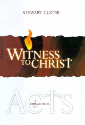 Witness to Christ: A Commentary on Acts 9781579243555
