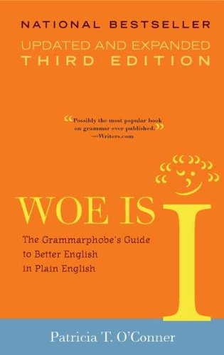 Woe Is I: The Grammarphobe's Guide to Better English in Plain English 9781573223317