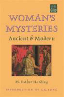Woman's Mysteries: Ancient and Modern 9781570626296