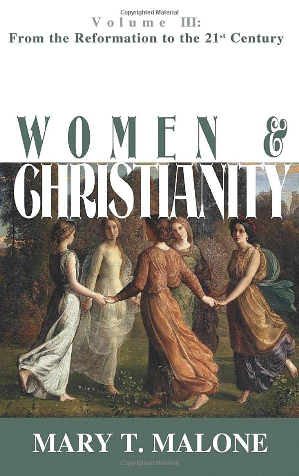 Women & Christianity: From the Reformation to the 21st Century 9781570754753