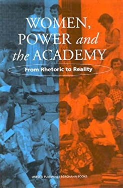 Women, Power and the Academy: From Rhetoric to Reality 9781571812476