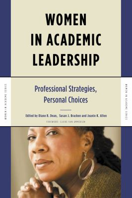 Women in Academic Leadership: Professional Strategies, Personal Choices 9781579221898
