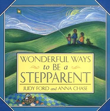 Wonderful Ways to Be a Stepparent 9781573241472