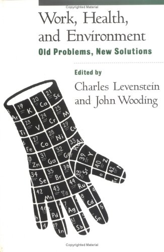 Work, Health, and Environment: Old Problems, New Solutions 9781572302341